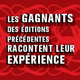 Exp�rience des gagnants d'�ditions pr�c�dentes
