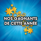 Nos gagnants de cette anne