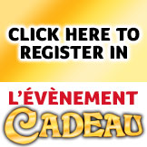 Click here to register in L'�V�NEMENT CADEAU